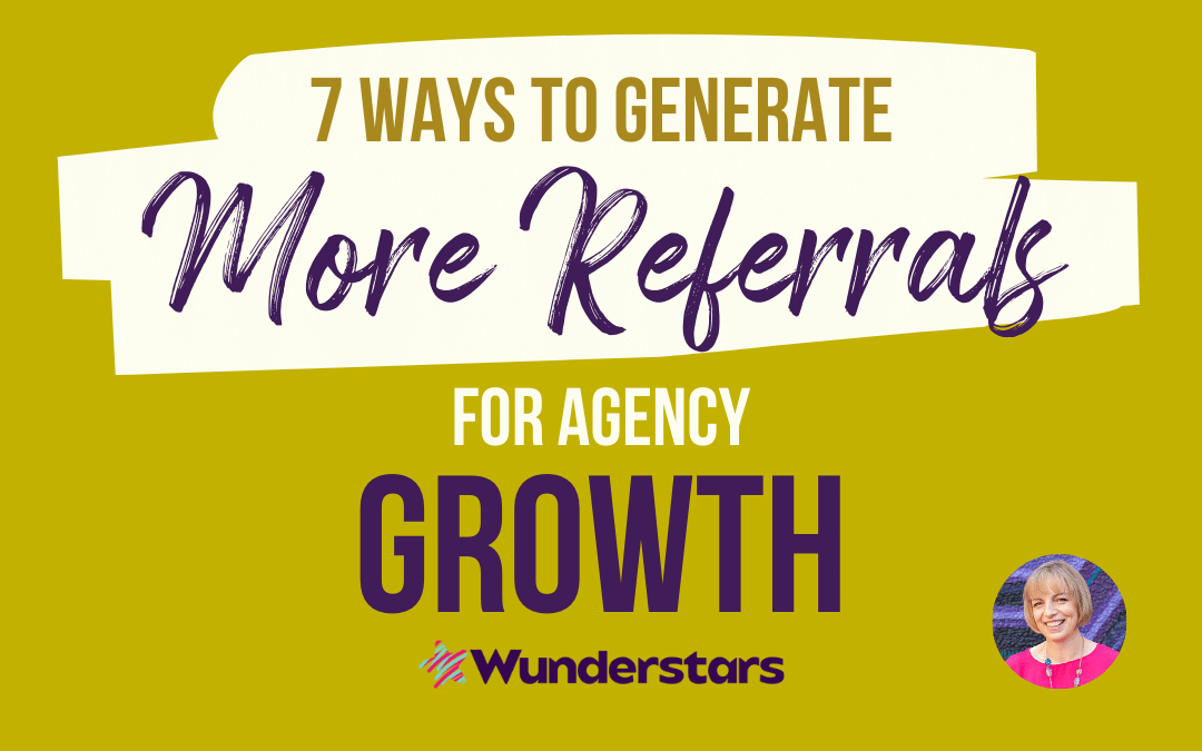 7 Ways to Generate More Referrals for Agency Growth